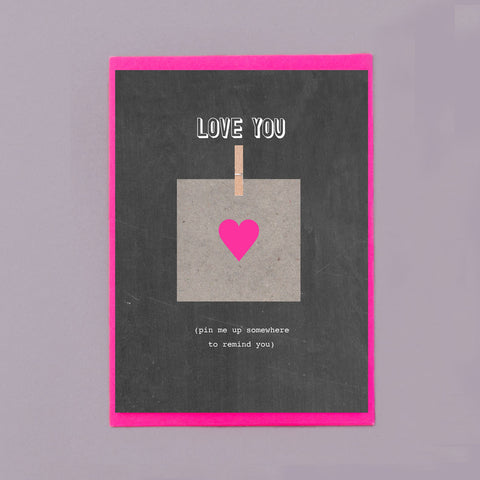 Love You (Heart) Pin Me Up Card
