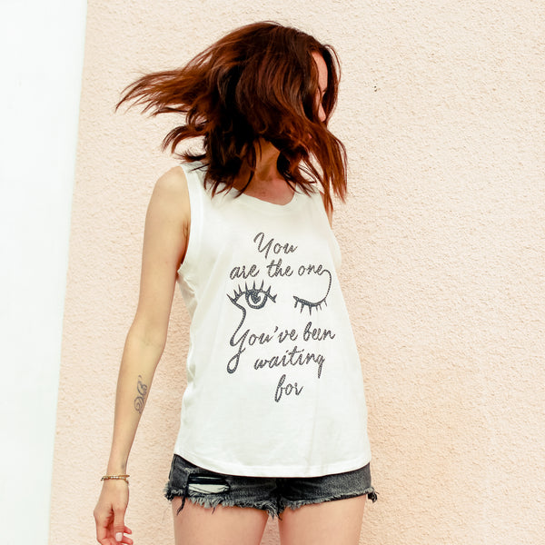 You Are The One You've Been Waiting For - White Muscle Tee