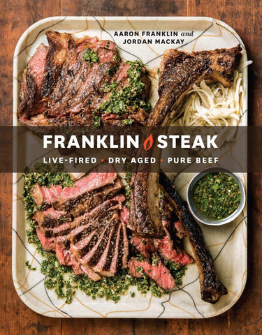 Franklin Steak  by Aaron Franklin - 9780399580963