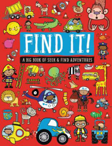 Find It!: a Big Book of Seek and Find Adventures  - 9781783938285