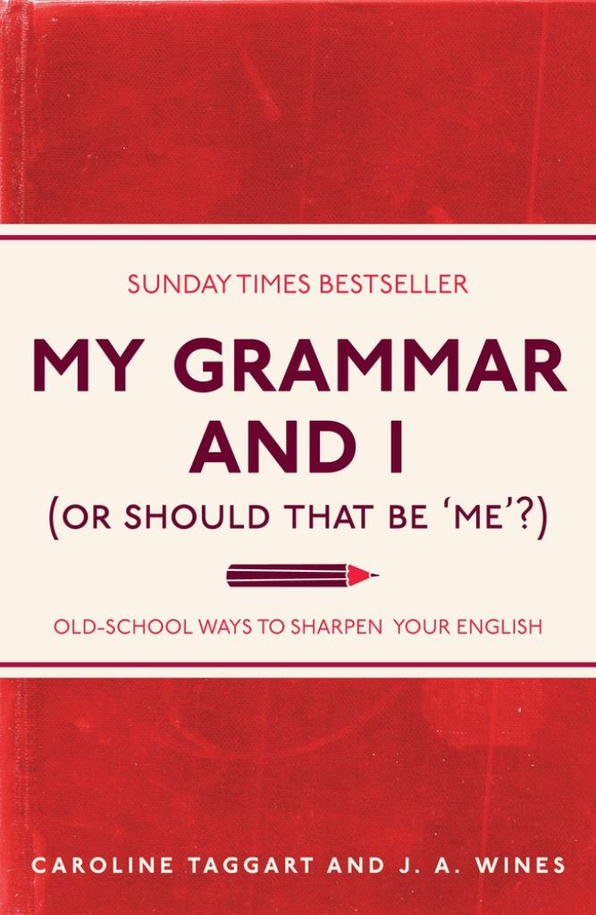 My Grammar and I (Or Should That Be 'Me'?)  by Caroline Taggart - 9781843176572