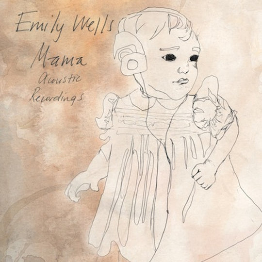Emily Wells - Mama Acoustic Recordings
