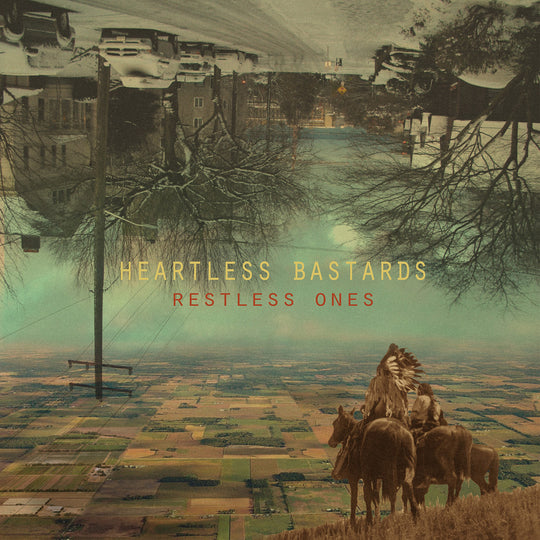 Heartless Bastards - Restless Ones