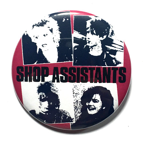"Shop Assistants ""I Don't Want to Be Friends"" (1"", 1.25"", or 2.25"") Pin"