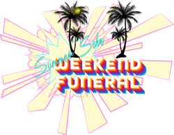 WeekendFuneral Summer Sale!