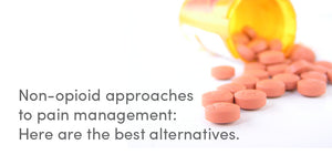 Non-opioid approaches to pain management: Here are the best alternatives.