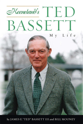 Keeneland's Ted Bassett: My Life