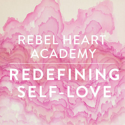 Wednesdays in October -- Rebel Heart Academy: Redefining Self-Love