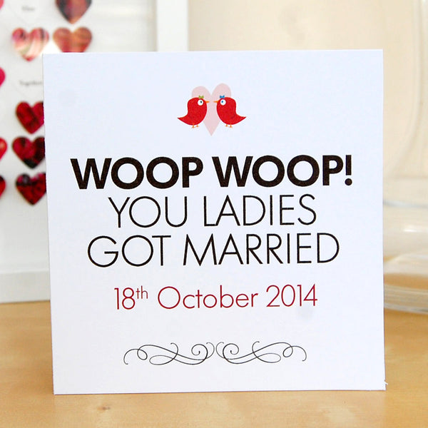 Same sex lesbian wedding personalised card - Woop Woop, you ladies got married