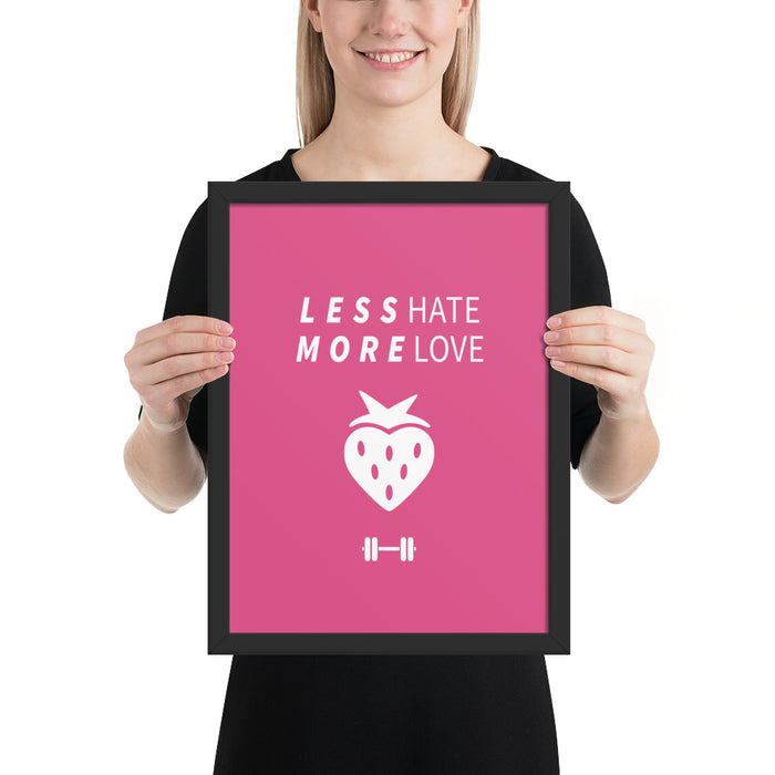 Less Hate More Love Framed Poster
