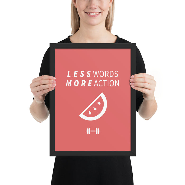 Less Words More Action Framed Poster