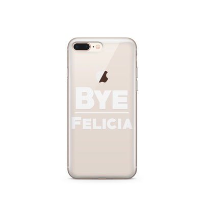 Bye Felicia - Clear TPU Case Cover - Milkyway Cases -  iPhone - Samsung - Clear Cut Silicone Phone Case Cover