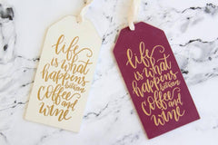 Life is what happens between coffee and wine bottle tag by PBK