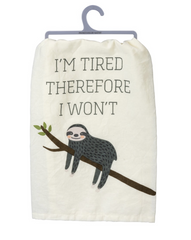 'I'm Tired' Kitchen Towel by PBK