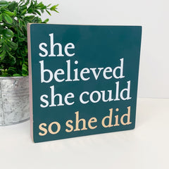 'She Believed She Could So She Did' Box Sign by PBK