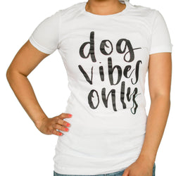 DOG VIBES ONLY Cotton Tshirt White | CAVOLOGY