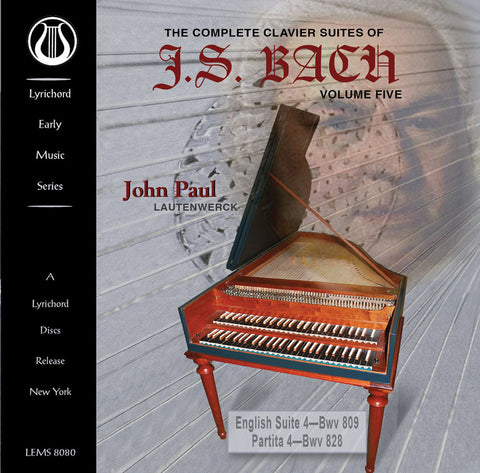 "J.S. Bach: The Complete Clavier On Lautenwerck Vol. 5 - English Suite 4 (BWV 809) and Partita 4 (BWV 828) <font color=""bf0606""><i>DOWNLOAD ONLY</i></font> LEMS-8080"