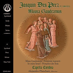 "Josquin Des Prez: Missa Gaudeamus - Capella Cordina - <font color=""bf0606""><i>DOWNLOAD ONLY</i></font> LEMS-8081"