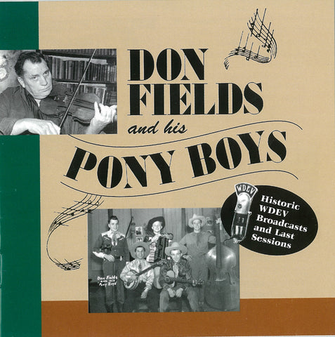 "Don Fields & His Pony Boys: Historic WDEV Broadcasts and Last Sessions <font color=""bf0606""><i>DOWNLOAD ONLY</i></font> MCM-4004"