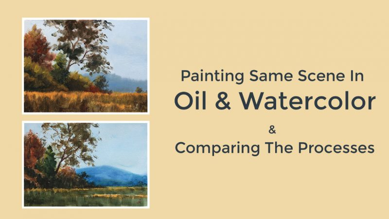 Painting same scene in Oils and Watercolor