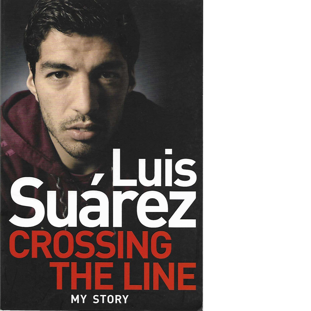 Bookdealers:Luis Suarez: Crossing the Line