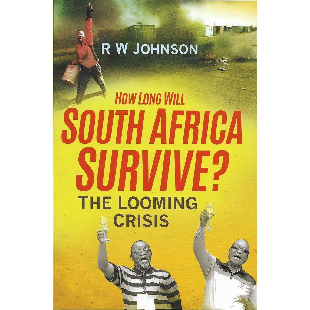 Bookdealers:How Long Will South Africa Survive? | R.W. Johnson