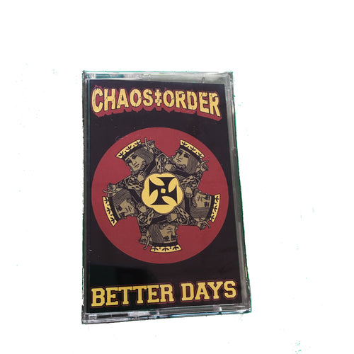 Chaos Order: Better Days cassette