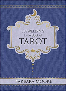 Llewellyn's Little Book of Tarot - Barbara Moore