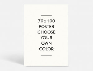 POSTER - CHOOSE YOUR OWN COLOR - 70x100 CM