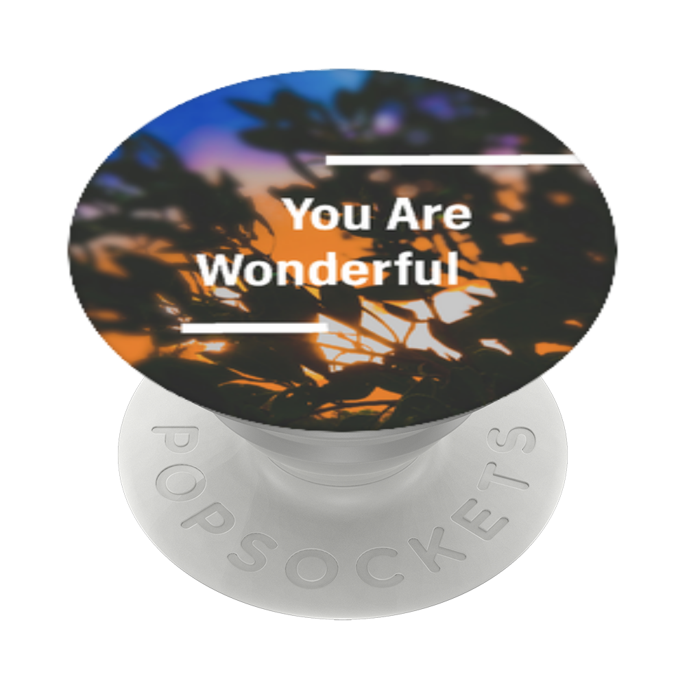 """You are Wonderful"", PopSockets"