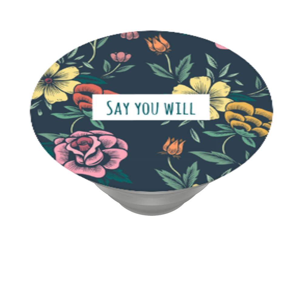 Say You Will, PopSockets