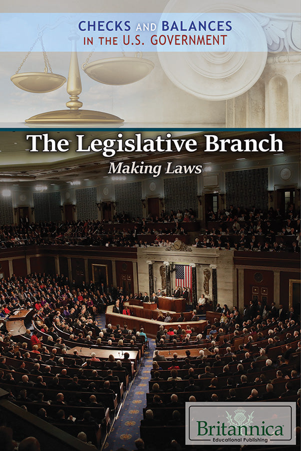 The Legislative Branch: Making Laws