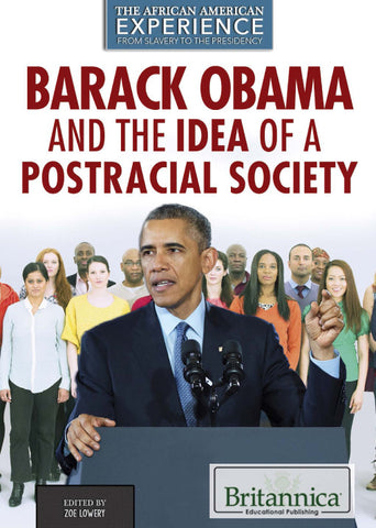 Barack Obama and the Idea of a Post-Racial Society