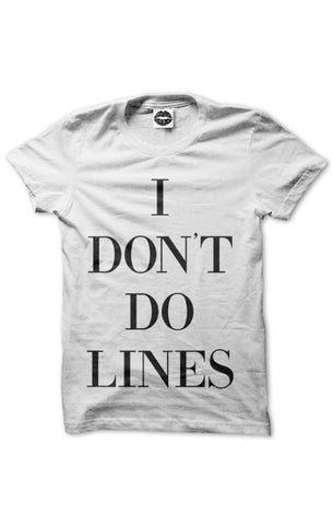 I DON'T DO LINES T-SHIRT