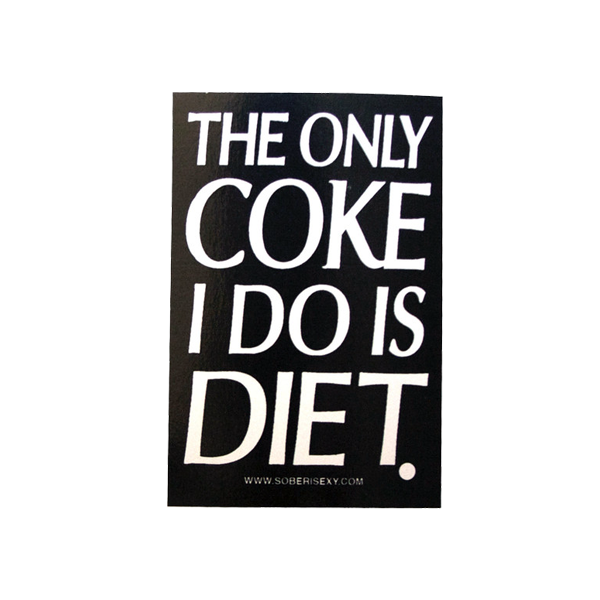 The Only Coke I Do Is Diet Sticker