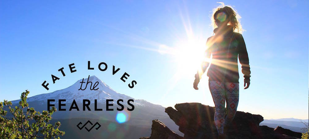 Fate Loves the Fearless: 4 Tips for Conquering Fear