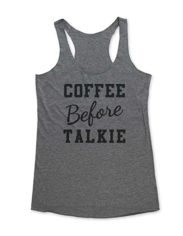 Coffee Before Talkie - Soft Tri-Blend Racerback Tank - Fitness workout gym exercise tank