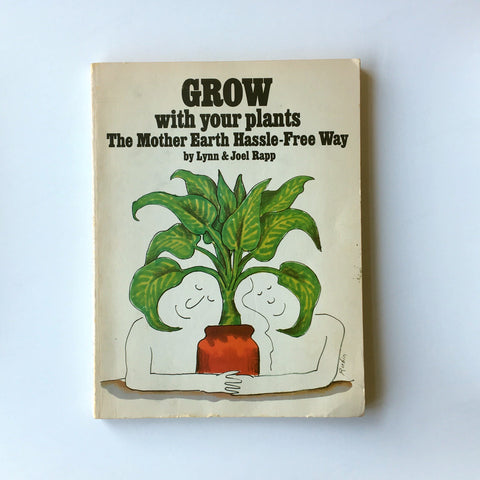 Grow With Your Plants the Mother Earth Hassle-Free Way