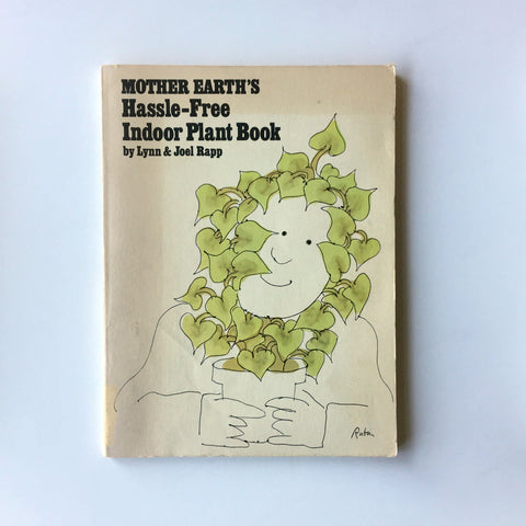 Mother Earth's Hassle-Free Indoor Plant Book
