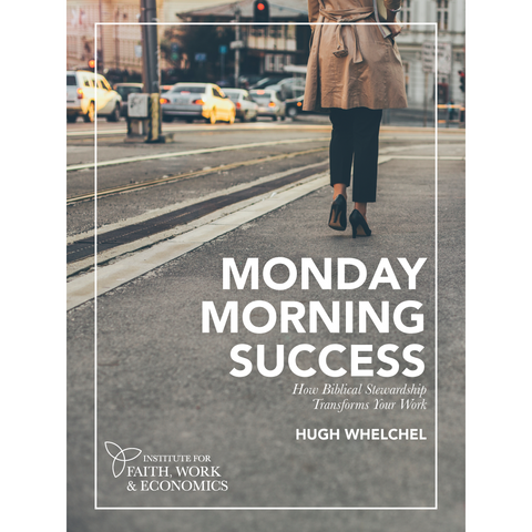 Monday Morning Success: How Biblical Stewardship Transforms Your Work (Paperback)