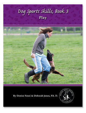 Dog Sports Skills, Book 3:  Play!