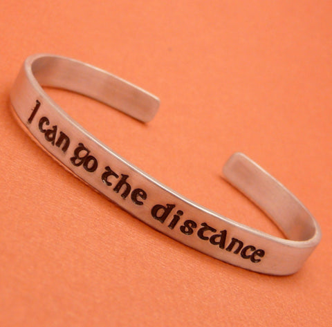 Hercules Inspired - I Can Go The Distance - A Hand Stamped Bracelet in Aluminum or Sterling Silver