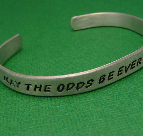 Hunger Games Inspired - May The Odds Be Ever In Your Favor -  A Hand Stamped Bracelet in Aluminum or Sterling Silver