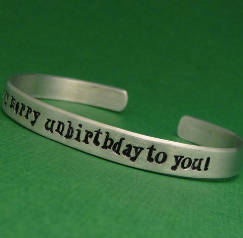 Alice in Wonderland Inspired - A Very Merry Unbirthday To You - A Hand Stamped Bracelet in Aluminum or Sterling Silver