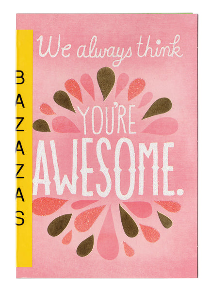greetings: we always think you're awesome