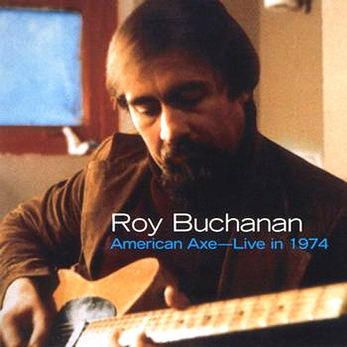 Roy Buchanan American Axe: Live in 1974 - compact disc