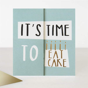 It's Time To Eat Cake