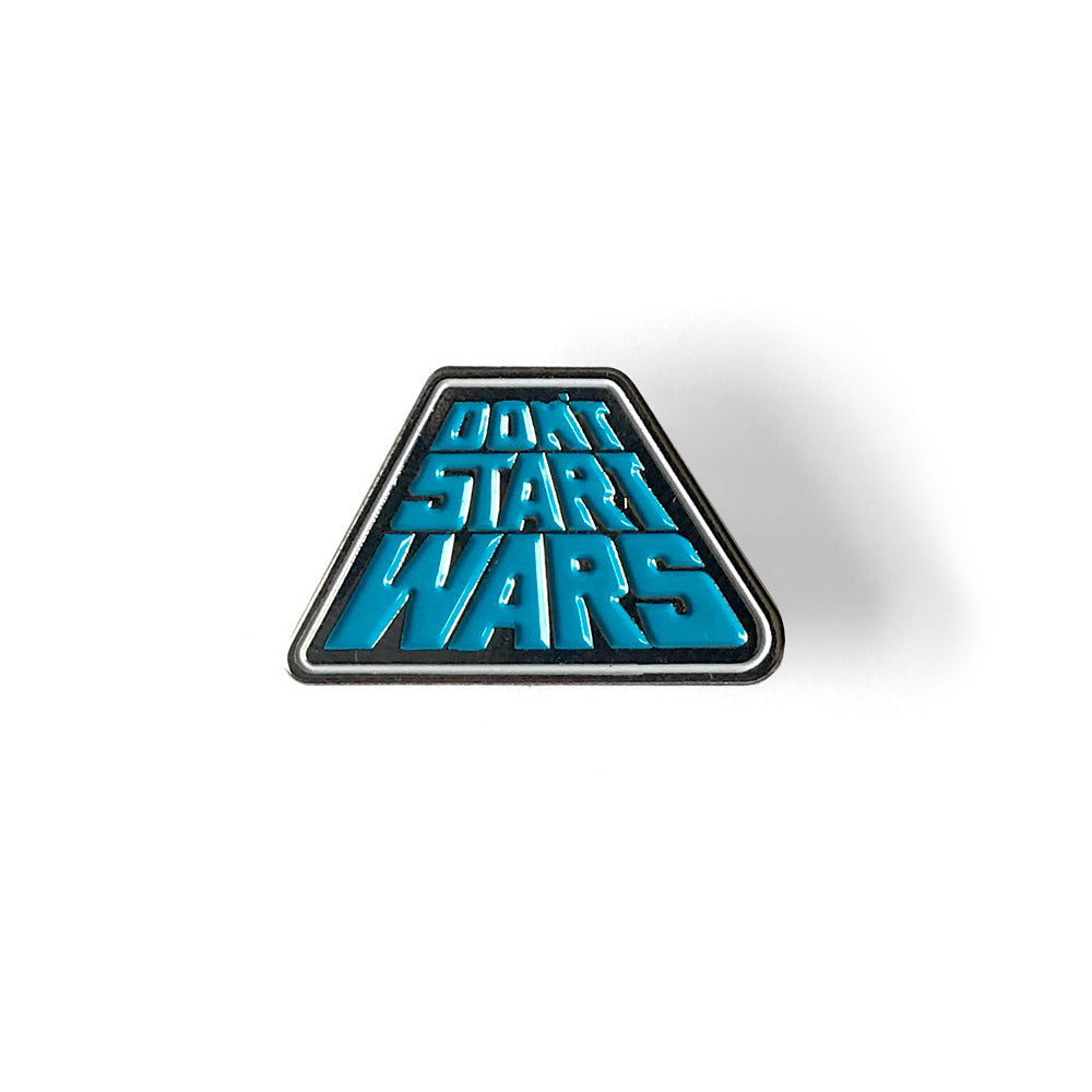 Don't Start Wars Enamel Pin