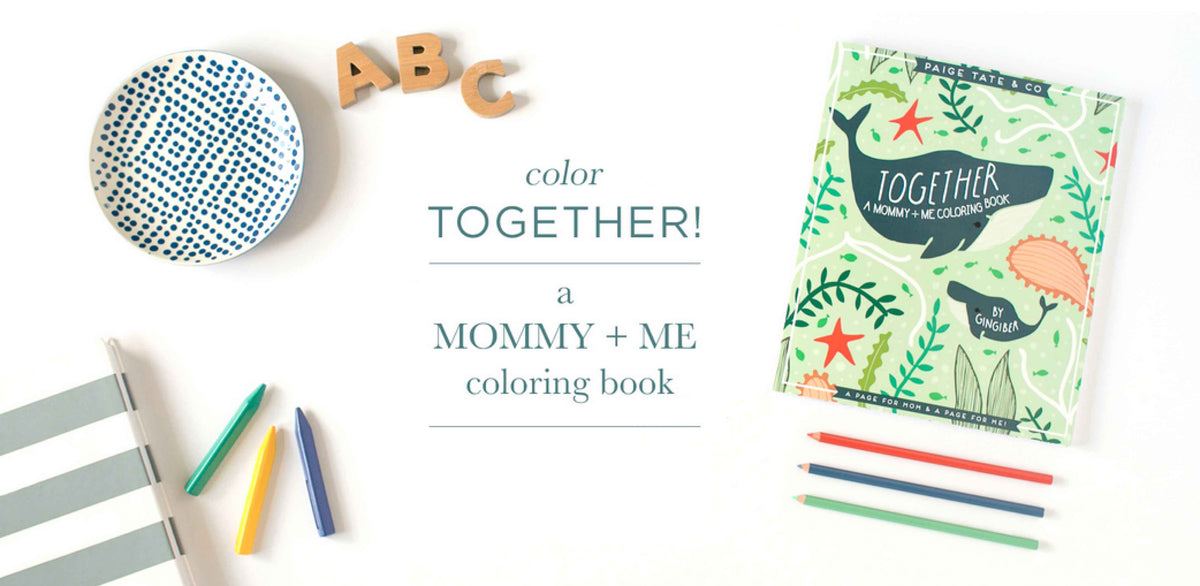 Color Together! A Mommy + Me Coloring Book