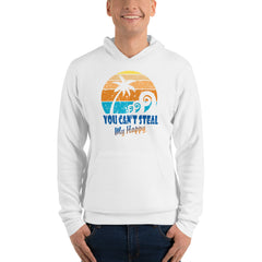 You Can't Steal My Happy Beach Hoodie